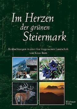 Im Herzen der grünen Steiermark von Born,  Gabriele, Born,  Klaus, Schmidt-Kennedy,  Dieter