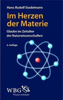 Im Herzen der Materie von Stadelmann,  Hans-Rudolf