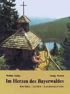 Im Herzen des Bayerwaldes von Zeitler,  Walther