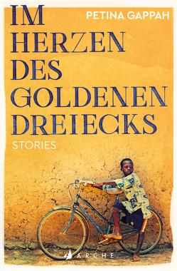 Im Herzen des Goldenen Dreiecks von Gappah,  Petina, Klobusiczky,  Patricia