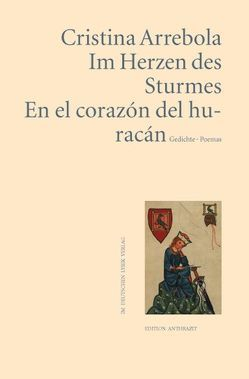 Im Herzen des Sturmes /En el corazón del huracán von Arrebola,  Cristina