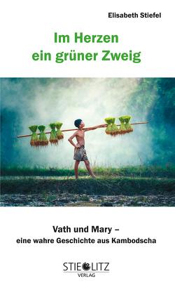 Im Herzen ein grüner Zweig von Stiefel,  Elisabeth