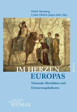 Im Herzen Europas von Altenburg,  Detlef, Ehrlich,  Lothar, John,  Jürgen