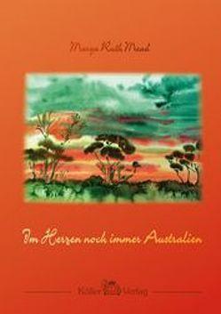 Im Herzen noch immer Australien von Borchers,  Ursula, Mead,  Marga R