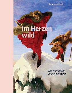 Im Herzen wild von Kunsthaus Zürich,  Zürcher Kunstgesellschaft /