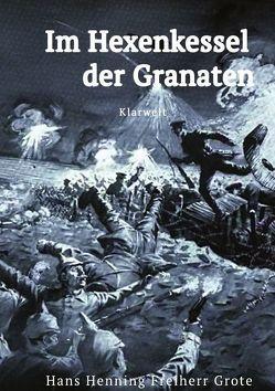 Im Hexenkessel der Granaten von Grote,  Hans Henning Freiherr