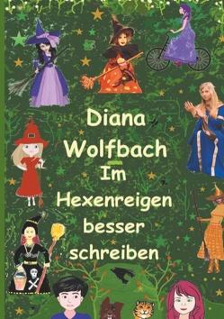 Im Hexenreigen besser schreiben von Wolfbach,  Diana