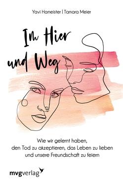 Im Hier und Weg von Hameister,  Yavi, Meier,  Tamara Marie