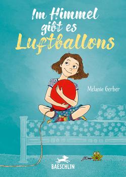 Im Himmel gibt es Luftballons von Gerber,  Melanie, Vendriger,  Karen