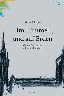 Im Himmel und auf Erden von Strauss,  Michael
