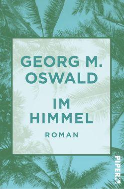 Im Himmel von Oswald,  Georg M.