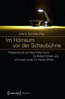 Im Hörraum vor der Schaubühne von Schröder,  Julia H.