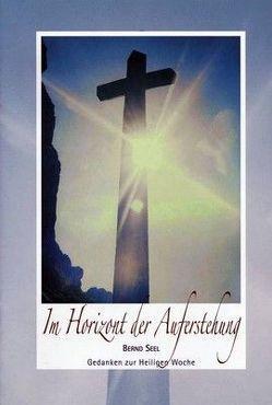 Im Horizont der Auferstehung – Nr. 332 von Bernd,  Seel Hoffend