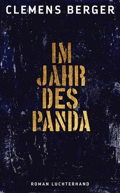 Im Jahr des Panda von Berger,  Clemens