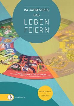 Im Jahreskreis das Leben feiern von Hegele,  Robert, Werner,  Aurelia