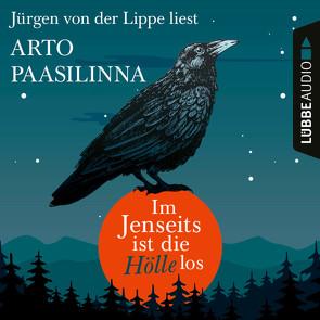 Im Jenseits ist die Hölle los von Lippe,  Jürgen von der, Paasilinna,  Arto, Pirschel,  Regine