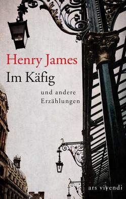 Im Käfig und andere Erzählungen von James,  Henry