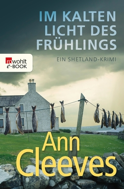 Im kalten Licht des Frühlings von Cleeves,  Ann, Schünemann,  Anja