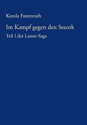 Im Kampf gegen den Seeork von Fastenrath,  Karola