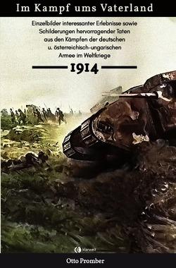 Im Kampf ums Vaterland 1914 von Promber,  Otto