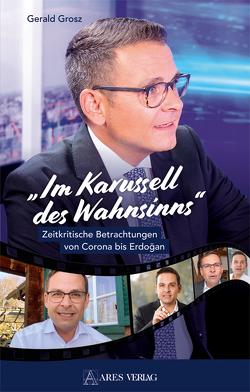 """""""Im Karussell des Wahnsinns"""" von Grosz,  Gerald"""