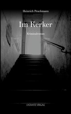Im Kerker von Peuckmann,  Heinrich