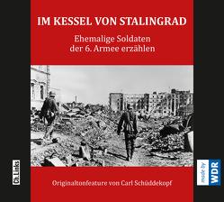 Im Kessel von Stalingrad von Müller,  Rolf-Dieter, Schüddekopf,  Carl
