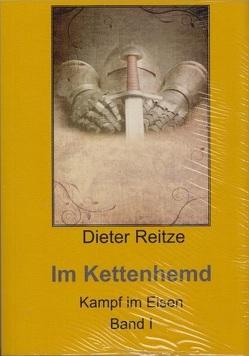 Im Kettenhemd Band I von Reitze,  Dieter