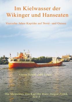 Im Kielwasser der Wikinger und Hanseaten von Zydek,  Hans-Jürgen