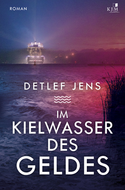 Im Kielwasser des Geldes von Jens,  Detlef