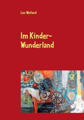 Im Kinder-Wunderland von Weiland,  Leo