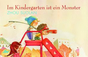 Im Kindergarten ist ein Monster von Suolan,  Zhou