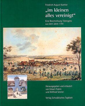 """""""im kleinen alles vereinigt"""" von Frahm,  Eckart, Koehler,  Friedrich A, Setzler,  Wilfried"""
