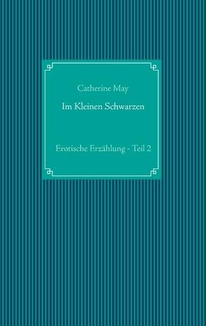 Im Kleinen Schwarzen – Teil 2 von May,  Catherine