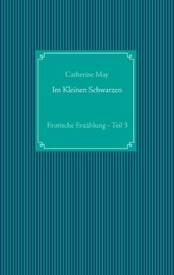 Im Kleinen Schwarzen – Teil 3 von May,  Catherine
