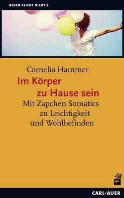 Im Körper zu Hause sein von Hammer,  Cornelia