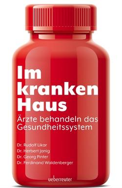 Im kranken Haus von Janig,  Herbert, Likar,  Rudolf, Pinter,  Georg, Waldenberger,  Ferdinand