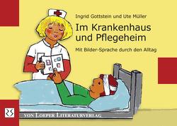 Im Krankenhaus und Pflegeheim von Gottstein,  Ingrid, Müller,  Ute