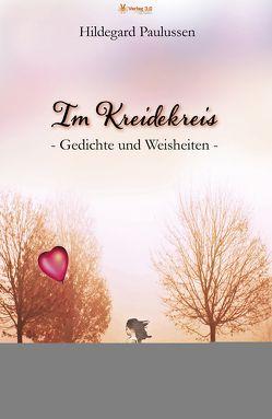 Im Kreidekreis – Gedichte und Weisheiten von Paulussen,  Hildegard
