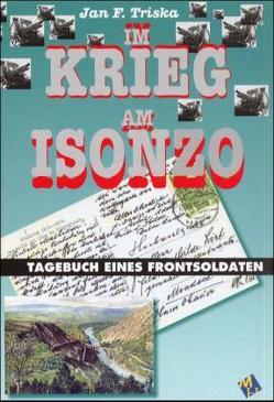 Im Krieg am Isonzo von Triska,  Jan F