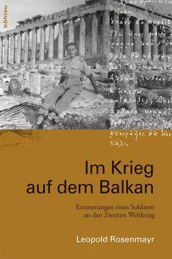 Im Krieg auf dem Balkan von Rosenmayr,  Leopold