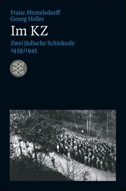 Im KZ von Heller,  Georg, Memelsdorff,  Franz