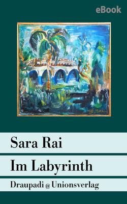 Im Labyrinth von Hahn,  Johanna, Rai,  Sara