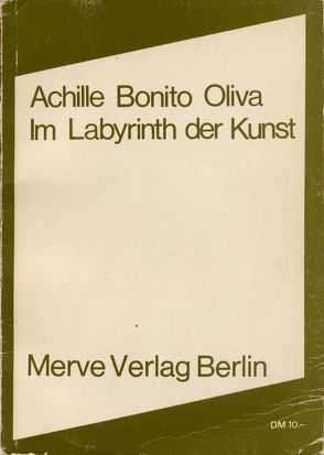 Im Labyrinth der Kunst von Bonito Oliva,  Achille, Eckle,  Isolde
