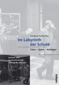 Im Labyrinth der Schuld von Fritz Bauer Institut, , Meinl,  Susanne, Wojak,  Irmtrud