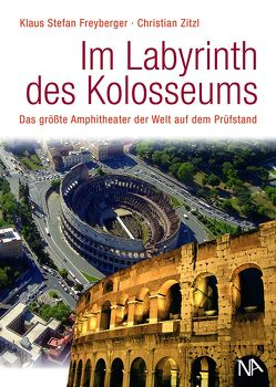 Im Labyrinth des Kolosseums von Freyberger,  Klaus Stefan, Zitzl,  Christian