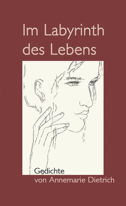 Im Labyrinth des Lebens von Dietrich,  Annemarie