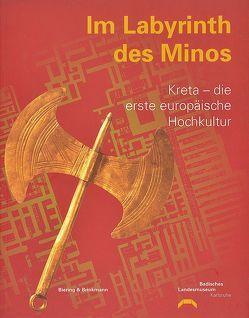 Im Labyrinth des Minos? Kreta, die erste europäische Hochkultur von Horst,  A., Maaß,  M, Michailidou,  A, Siebenmorgen,  Harald