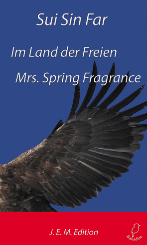Im Land der Freien / Mrs. Spring Fragrance von Sui Sin Far