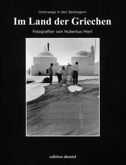 Im Land der Griechen von Hierl,  Hubertus, Humpeneder-Graf,  Anke, Königl,  Andrea